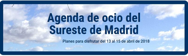 Planes para disfrutar este fin de semana en el Sureste de Madrid