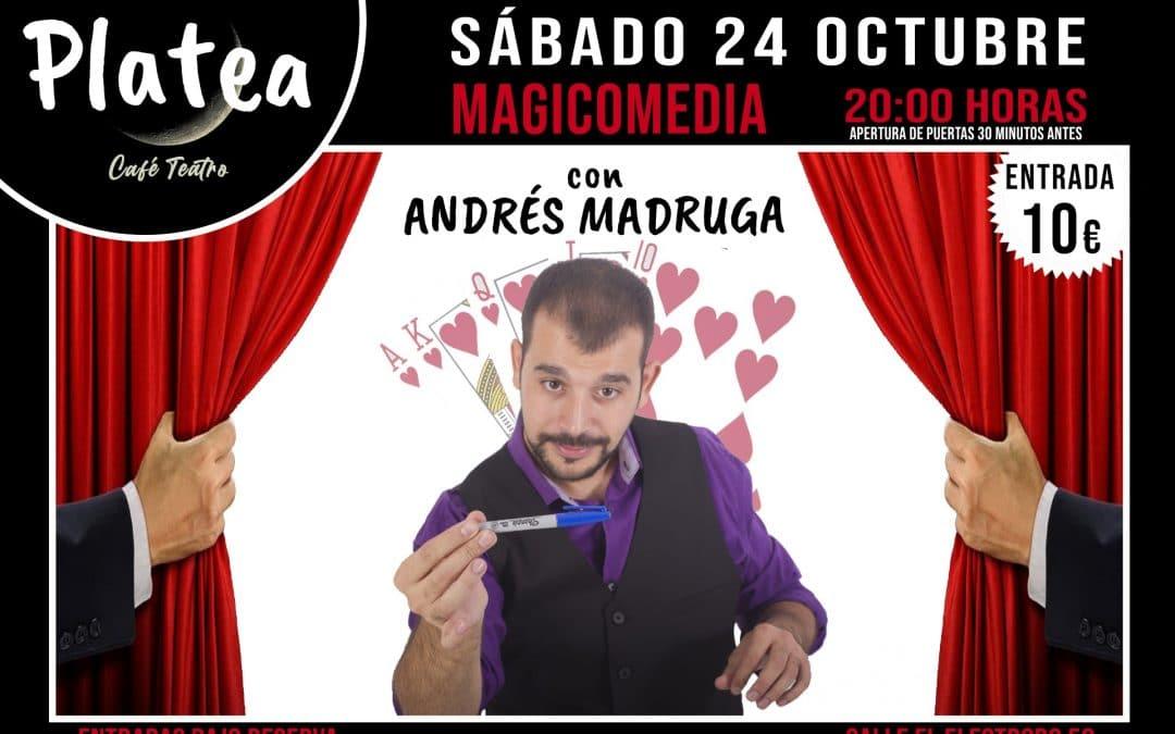 'Magicomedia' con Andrés Madruga en Café Teatro Platea