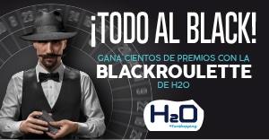 ¡Todo al BLACK! Gana cientos de premios con la 'blackroulette' de H2O