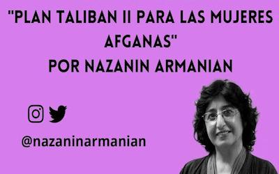 """""""Plan Talibán II para las mujeres afganas"""""""